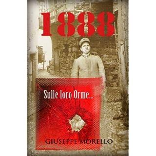 1888 Sulle Loro Orme... (Italian Edition)