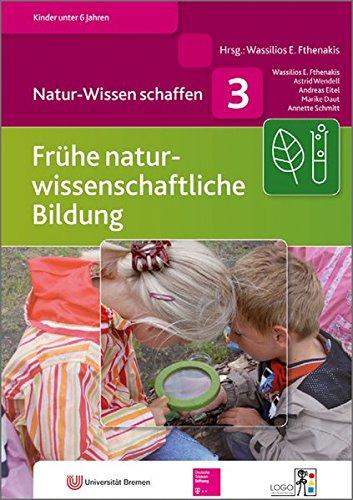 Natur-Wissen schaffen: Frühe naturwissenschaftliche Bildung