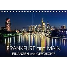 Frankfurt am Main - Finanzen und Geschichte (Tischkalender 2018 DIN A5 quer): Frankfurt am Main - Finanzmetropole mit Flair (Monatskalender, 14 Seiten ... Orte) [Kalender] [Apr 08, 2017] Thoermer, Val