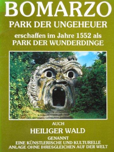 Bomarzo - Park der Ungeheuer; erschaffen im Jahre 1552 als Park der Wunderdinge