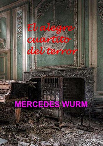 El alegre cuartito del terror por Mercedes Beatriz Wurm