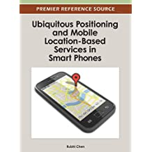 Ubiquitous Positioning and Mobile Location-Based Services in Smart Phones (Premier Reference Source)