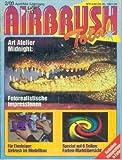 AIRBRUSH TOTAL - Das Magazin für die Spritzpistole - 3. Jahrgang (1993 - 4 Hefte 2/93, 3/93, 4/93,...