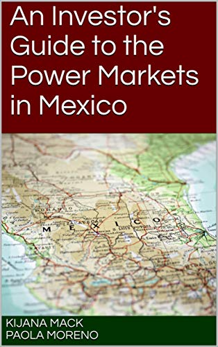An Investor's Guide to the Power Markets in Mexico (English Edition)