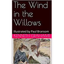 The Wind in the Willows: Illustrated by Paul Bransom (English Edition)