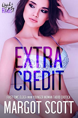 Extra Credit: First Time Older Man Younger Woman Taboo Erotica (Good Touch, Bad Touch Book 6) (English Edition)