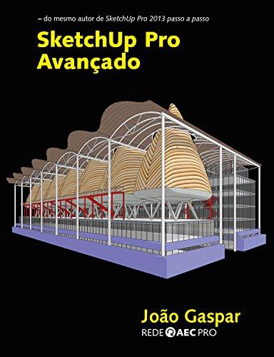 SketchUp Pro Avançado (Portuguese Edition) por João Gaspar