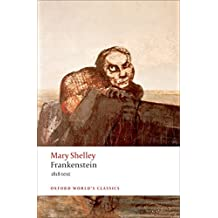 Frankenstein (1818 text): Or The Modern Prometheus - The 1818 Text (Oxford World's Classics)