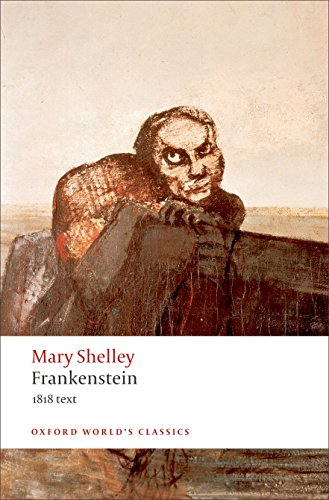 Frankenstein, or, the Modern Prometheus, the 1818 Text