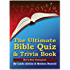 The Ultimate Bible Quiz and Trivia Book - Old & New Testament