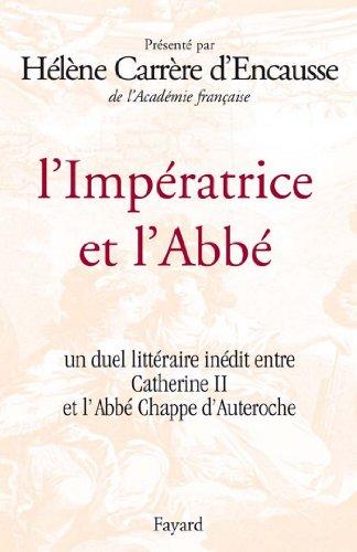 L'Impératrice et l'Abbé : Un duel littéraire inédit entre Catherine II et l'Abbé Chappe d'Auteroche (Divers Histoire)