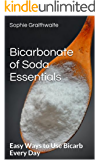 Bicarbonate of Soda Essentials   :  Easy Ways to Use Bicarb Every Day