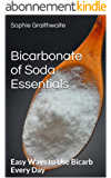 Bicarbonate of Soda Essentials  : Easy Ways to Use Bicarb Every Day (English Edition)