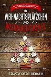 Weihnachtsplätzchen und  Weihnachtskekse Low Carb Backen für Weihnachten Backbuch mit den 100 besten Low Carb Rezepten