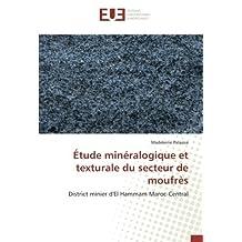 Étude minéralogique et texturale du secteur de moufrès: District minier d'El Hammam Maroc-Central