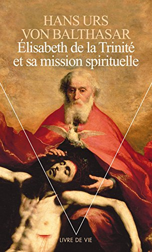 Elisabeth de la Trinité et sa mission spirituelle