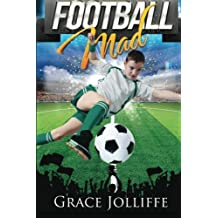 Football Mad by Grace Jolliffe (2014-04-10)