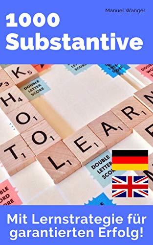 Englisch lernen: 1000 Substantive /  Vokabeln + effektive Lernstrategie - Wörterbuch: Englisch - Deutsch (Kinder, Jugendliche & Erwachsene, Anfänger & Fortgeschrittene) - Ebook  / Kindle