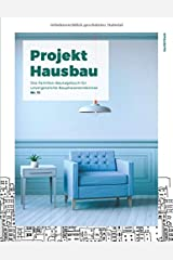 Projekt Hausbau - Das Familien-Bautagebuch für unvergessliche Bauphasenerlebnisse (#11) Taschenbuch
