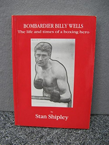 bombardier-billy-wells-the-life-and-times-of-a-boxing-hero