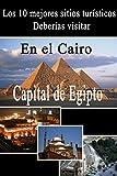 10 mejores lugares turísticos en El Cairo (Lugares turísticos en Egipto)