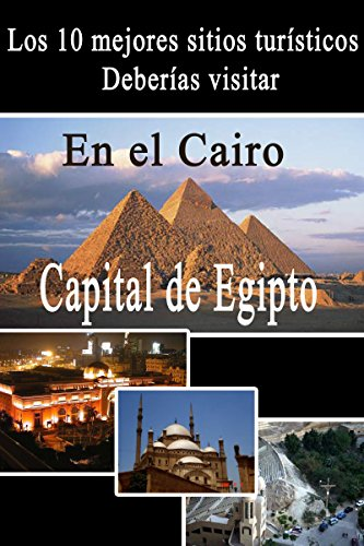 Descargar Libro 10 mejores lugares turísticos en El Cairo (Lugares turísticos en Egipto) de tour about the world