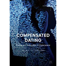 Compensated Dating: Buying and Selling Sex in Cyberspace (Gender, Sexualities and Culture in Asia)