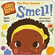 Baby Loves the Five Senses: Smell! (Baby Loves Science)