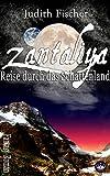 Zantaliya - Reise durch das Schattenland von Judith Fischer