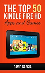 Top 50 Kindle Fire HD Apps: The Best New Free and Paid Apps for your Kindle: UPDATED APRIL 2013 (English Edition)