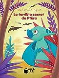 Le terrible secret de Ptéra   Dumouchel, Delphine (1981-....). Auteur
