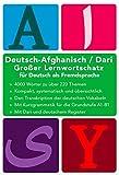 Großer Lernwortschatz Deutsch - Afghanisch / Dari für Deutsch als Fremdsprache: Für Asylbewerber und Flüchtlinge aus Afghanistan