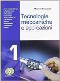 Tecnologie meccaniche e applicazioni. Per gli Ist. professionali. Con espansione online: 1