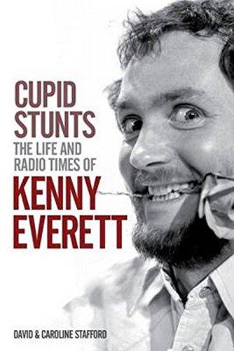 Cupid Stunts: The Life and Radio Times of Kenny Everett