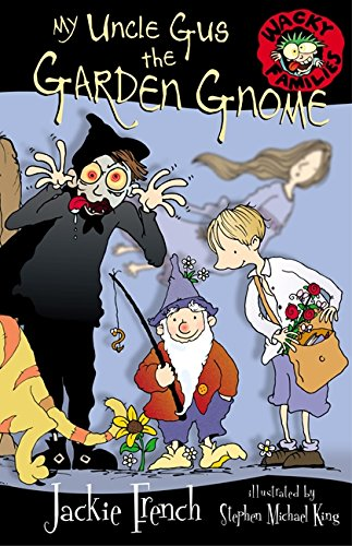 My Uncle Gus the Garden Gnome (Wacky Families) por Jackie French