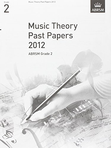 Music Theory Past Papers 2012, ABRSM Grade 2 (Theory of Music Exam papers (ABRSM))