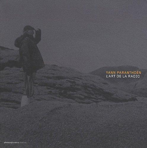 Yann Paranthoën : L'art de la radio (1DVD + 1 CD audio) par Christian Rosset