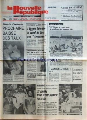NOUVELLE REPUBLIQUE (LA) [No 12116] du 11/08/1984 - MINAGE DE LA MER ROUGE / L'EGYPTE INTERDIRA LE CANAL DE SUEZ AUX COUPABLES - 7 DETENUS DE FLEURY-MEROGIS S'AUTOMUTILENT - LES SPORTS - JEUX OLYMPIQUES - LES CORSES AUX URNES -