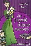 Scarica Libro Le piccole donne crescono (PDF,EPUB,MOBI) Online Italiano Gratis