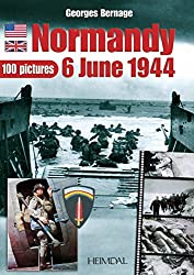 Normandy 6 June 1944: 100 Pictures by Georges Bernage (2000-05-01)