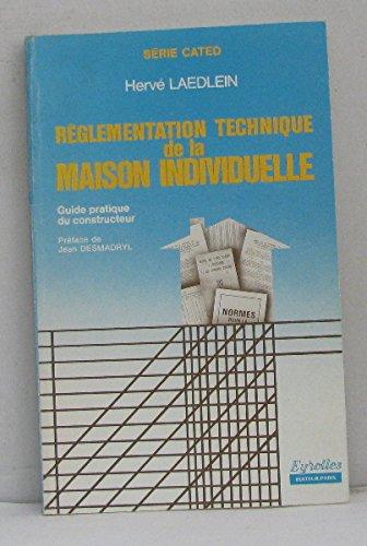 Réglementation technique de la maison individuelle : Guide pratique du constructeur (Série CATED)