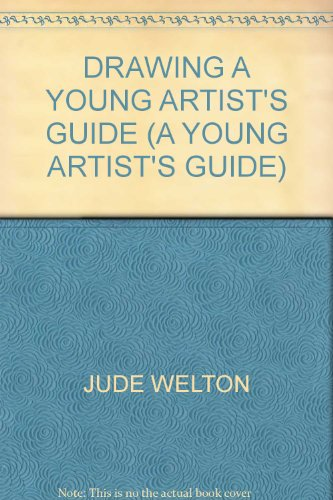 Drawing: A Young Artist's Guide por Jude Welton