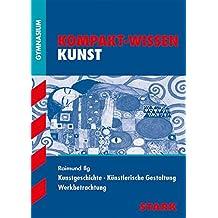 Kompakt-Wissen Gymnasium - Kunst
