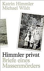 Himmler privat: Briefe eines Massenmörders (German Edition)