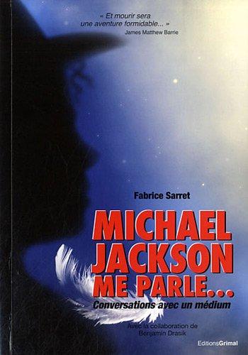 Mickael Jackson me parle - Conversation avec un médium