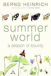 Summer World: A Season of Bounty by Bernd Heinrich (2009-04-05)