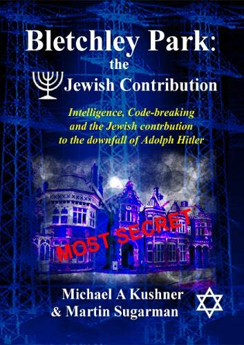 Jewish Bletchley Park the Jewish contribution 1939: Jewish Bletchley Park 1939 - 1940 (A Journey to Station X, Band 3) - Park Station