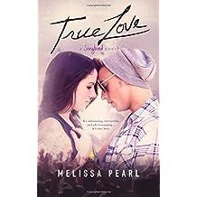 True Love (A Songbird Novel) by Melissa Pearl (2015-11-09)