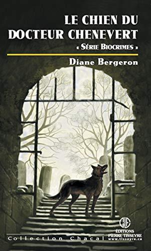 Chacal 20  Le chien du docteur Chênevert par Diane Bergeron