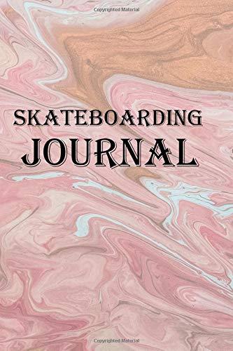 Skateboarding Journal: Keep track of your skateboarding adventures por Lawrence Westfall